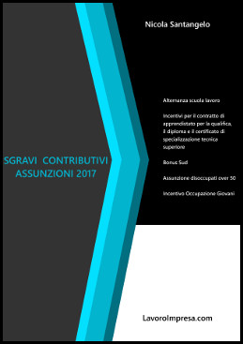 Sgravi contributivi assunzioni 2017